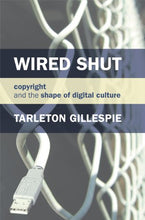 Load image into Gallery viewer, Wired Shut: Copyright And The Shape Of Digital Culture (Mit Press)