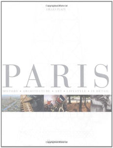 Paris: History, Architecture, Art, Lifestyle, In Detail (Grand Collection)
