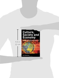 Culture, Society, Economy: Globalization And Its Alternatives