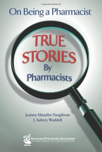 Load image into Gallery viewer, On Being A Pharmacist: True Stories By Pharmacists