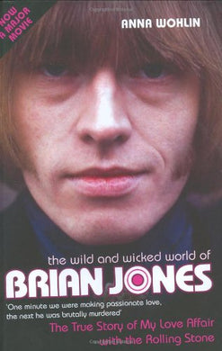The Wild And Wycked World Of Brian Jones: The True Story Of My Love Affair With The Rolling Stone