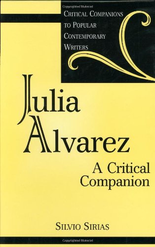 Julia Alvarez: A Critical Companion (Critical Companions To Popular Contemporary Writers)