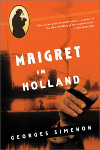 Maigret In Holland (Maigret Mystery Series)