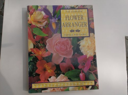 The Complete Flower Arranger