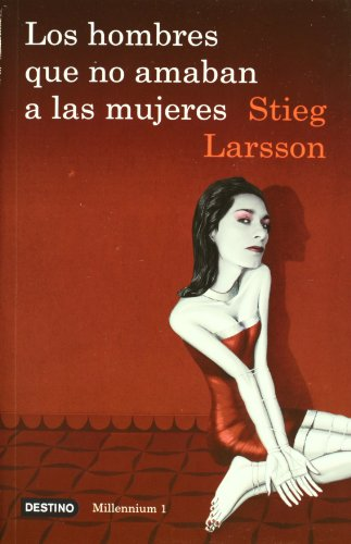 Los Hombres Que No Amaban A Las Mujeres: The Girl With The Dragon Tattoo (Millennium (Paperback)) (Spanish Edition)