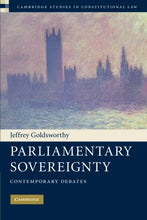 Load image into Gallery viewer, Parliamentary Sovereignty: Contemporary Debates (Cambridge Studies In Constitutional Law)