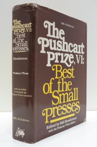 Pushcart Prize: Best Of The Small Presses, No 6, 1981/82. Ed By Bill Henderson. An Annual Small Press Reader. Issn 0149-7863
