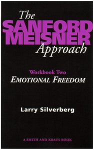 The Sanford Meisner Approach Workbook Ii : Emotional Freedom