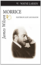 Load image into Gallery viewer, James Wilson Morrice: Painter Of Light And Shadow (Quest Biography)