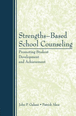 Strengths-Based School Counseling: Promoting Student Development And Achievement