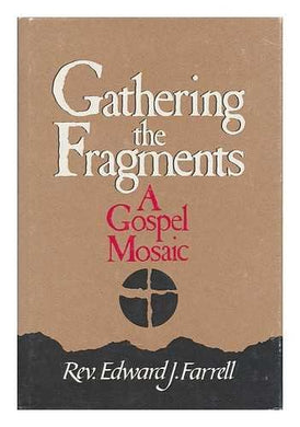 Gathering The Fragments: A Gospel Mosaic