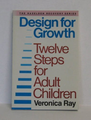 Design For Growth: Twelve Steps For Adult Children (Hazelden Recovery Series)