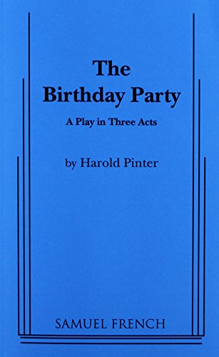 The Birthday Party: A Play In Three Acts