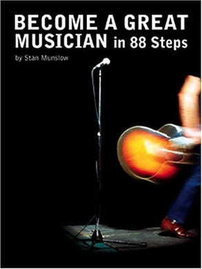 Become A Great Musician In 88 Steps! 88 Keys To Better Musicianship