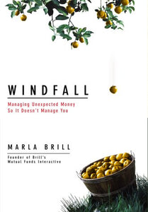 Windfall: Managing Unexpected Money So It Doesn'T Manage You