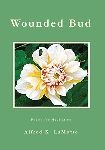 Wounded Bud: Poems For Meditation