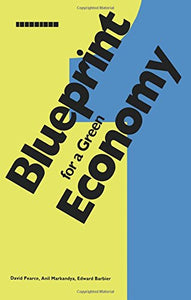 Blueprint 1: For A Green Economy (Blueprint Series) (Volume 5)