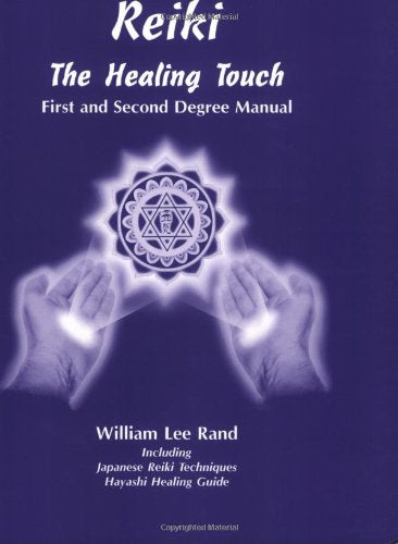 Reiki: The Healing Touch - First And Second Degree Manual
