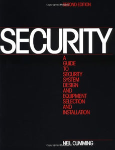 Security: A Guide To Security System Design And Equipment Selection And Installation, Second Edition