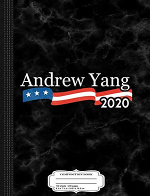 Andrew Yang For President 2020 Composition Notebook: College Ruled 9 X 7 100 Sheets 200 Pages For Writing