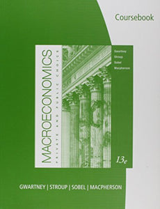 Coursebook For Gwartney/Stroup/Sobel/Macphersons Macroeconomics: Private And Public Choice