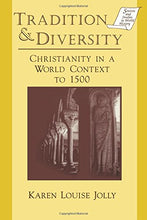 Load image into Gallery viewer, Tradition & Diversity: Christianity In A World Context To 1500 (Sources And Studies In World History)