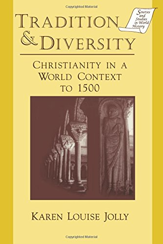Tradition & Diversity: Christianity In A World Context To 1500 (Sources And Studies In World History)