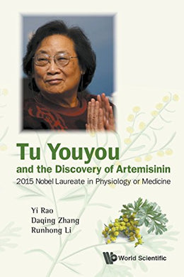 Tu Youyou And The Discovery Of Artemisinin 2015 Nobel Laureate In Physiology Or Medicine