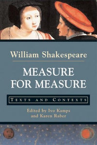 Measure For Measure: Texts And Contexts (Bedford Shakespeare)