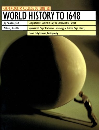Harpercollins College Outline World History To 1648