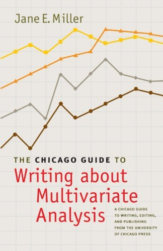 The Chicago Guide To Writing About Multivariate Analysis (Chicago Guides To Writing, Editing, And Publishing)