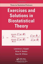 Load image into Gallery viewer, Exercises And Solutions In Biostatistical Theory (Chapman & Hall/Crc Texts In Statistical Science)