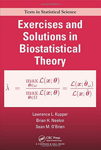Exercises And Solutions In Biostatistical Theory (Chapman & Hall/Crc Texts In Statistical Science)