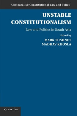 Unstable Constitutionalism (Comparative Constitutional Law And Policy)