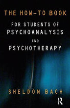 Load image into Gallery viewer, The How-To Book For Students Of Psychoanalysis And Psychotherapy