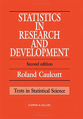 Statistics In Research And Development (Chapman & Hall/Crc Texts In Statistical Science)