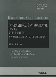 International Environmental Law And World Order: A Problem-Oriented Coursebook, Documentary Supplement (American Casebook Series)