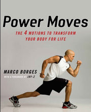 Load image into Gallery viewer, Power Moves: The Four Motions To Transform Your Body For Life