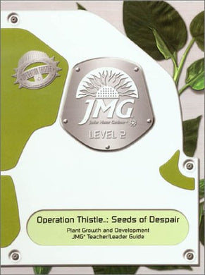 Operation Thistle: Seeds Of Despair : Plant Growth & Development (Junior Master Gardener, Level 2)