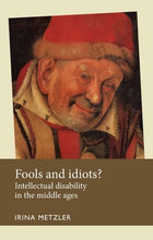 Load image into Gallery viewer, Fools And Idiots?: Intellectual Disability In The Middle Ages (Disability History Mup)