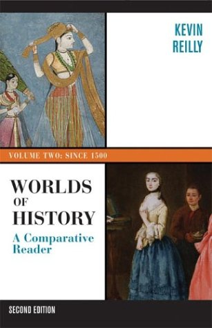Worlds Of History: A Comparative Reader, Volume Two: Since 1400