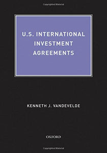 U.S. International Investment Agreements