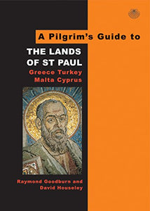Pilgrims Guide To The Lands Of St Paul: Greece, Turkey, Malta, Cyprus (Pilgrim'S Guides)