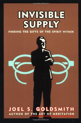 Invisible Supply: Finding The Gifts Of The Spirit Within