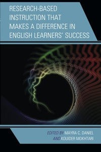 Researchbased Instruction That Makes A Difference In English Learners' Success