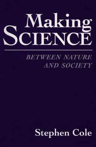 Making Science: Between Nature And Society