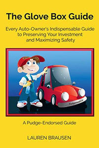 The Glove Box Guide: Every Auto-Owners Indispensable Guide To Preserving Your Investment And Maximizing Safety: Revised Edition 2019 - The Driving ... And Auto Owners Young And Old (Now You Know)