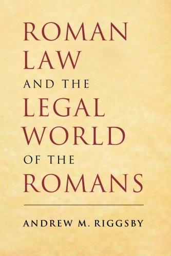 Roman Law And The Legal World Of The Romans