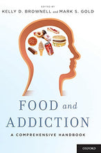 Load image into Gallery viewer, Food And Addiction: A Comprehensive Handbook