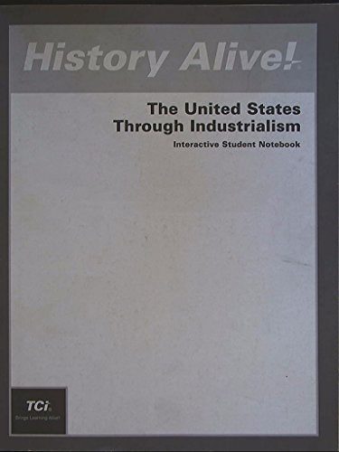History Alive! The United States Through Industrialism, Interactive Student Notebook